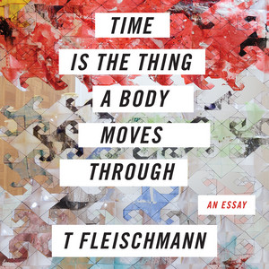 Time is the Thing a Body Moves Through (Unabridged)