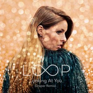 Looking at You (Draper Remix)