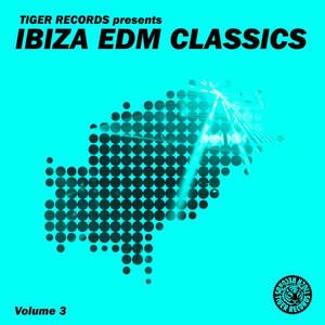 Ibiza EDM Classics, Vol. 3