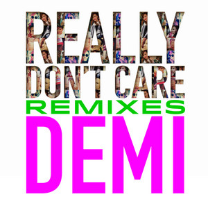 Really Don't Care Remixes