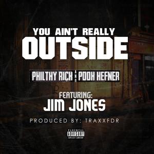 U Ain't Really Outside - Single