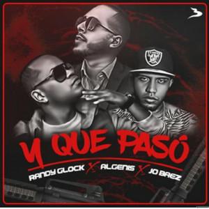 Y que paso (feat. Jo baez & Randy glock)
