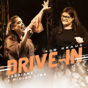 500 Graus - Drive In by Cassiane, Midian Lima