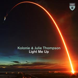 Light Me Up by Kolonie, Julie Thompson