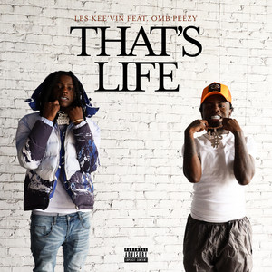 That's Life (feat. OMB Peezy) by LBS Kee'vin, OMB Peezy