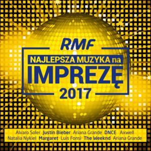 RMF Najlepsza Muzyka Na Imprezę 2017