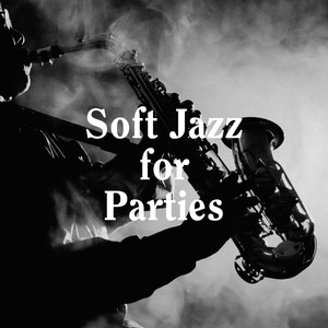 Soft Jazz for Parties album