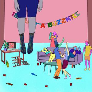 I'm Just a Buzzkill