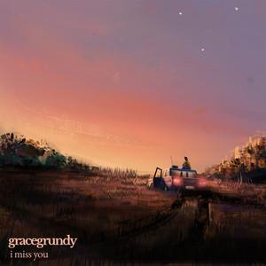 I Miss You by Grace Grundy