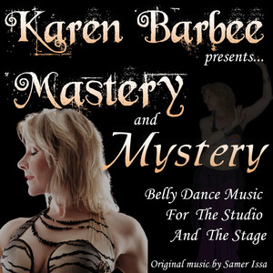 Sámer Issa - Mastery and Mystery Belly Dance Music Presented By: Karen Barbee