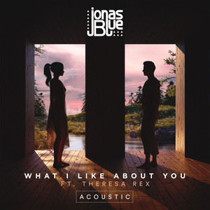 What I Like About You (feat. Theresa Rex) [Acoustic]
