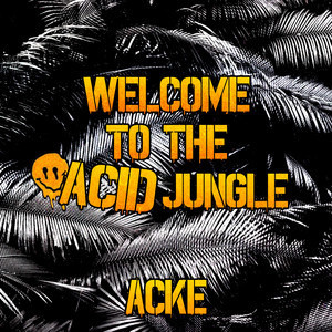 Welcome to the Acid Jungle