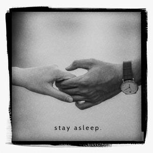 Stay Asleep