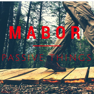 Passive Things by MABOR