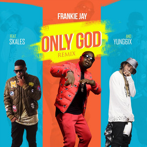 Only God (Remix)