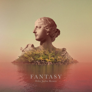 Fantasy (Felix Jaehn Remix)