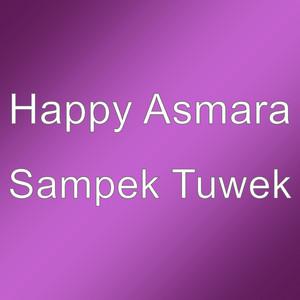 Sampek Tuwek by Happy Asmara