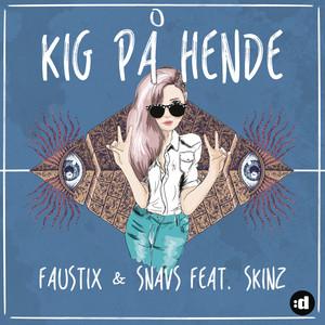 Kig På Hende (feat. Skinz)