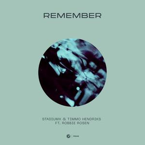 Remember by Stadiumx, Timmo Hendriks, Robbie Rosen