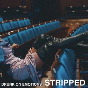 Drunk On Emotions (Stripped)