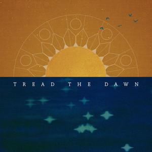 Tread the Dawn