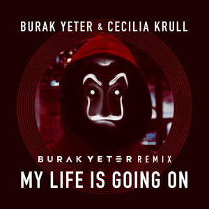 My Life Is Going On - Burak Yeter Remix cover art