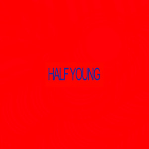Half Young