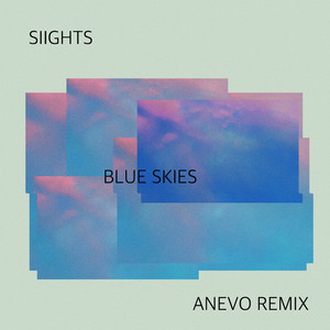 Blue Skies (Anevo Remix)