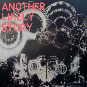 Another Likely Story (Remixes)