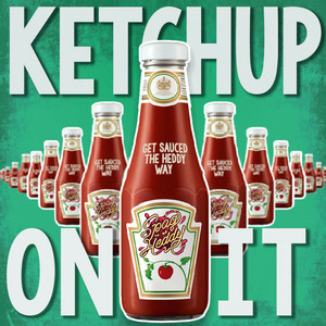 Ketchup On It