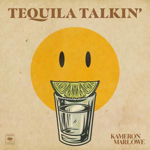 Tequila Talkin' by Kameron Marlowe