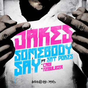 Somebody Say