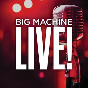 Big Machine Live!