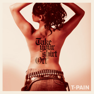 T-Pain – Take Your Shirt Off (Studio Acapella)
