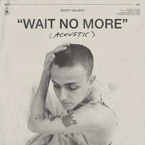 Wait No More (Acoustic)
