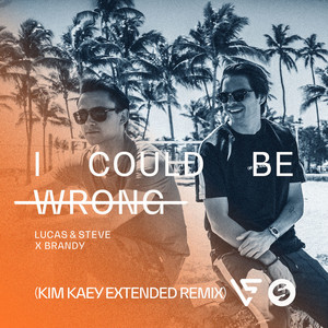 I Could Be Wrong (Kim Kaey Extended Remix)