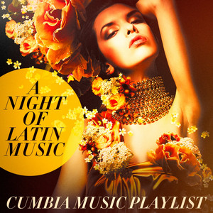 A Night of Latin Music - Cumbia Music Playlist album