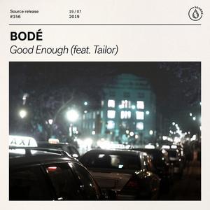 Good Enough (feat. Tailor)