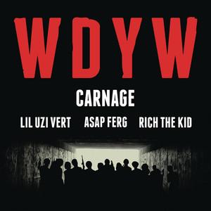 WDYW (feat. Lil Uzi Vert, A$AP Ferg & Rich The Kid)