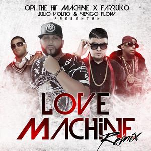 Love Machine (Remix) [feat. Farruko, Julio Voltio & Ñengo Flow]