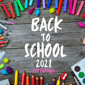 Back to School 2021 - POP EDITION