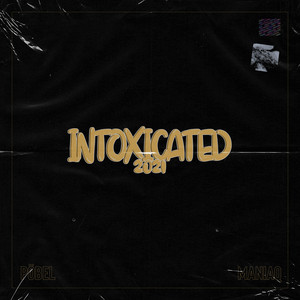 Intoxicated 2021