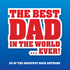 The Best Dad In The World...Ever!