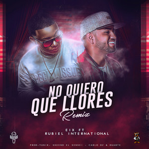 No Quiero Que Llores (Remix)
