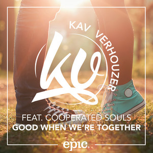 Good When We're Together (feat. Cooperated Souls) [Radio Edit]