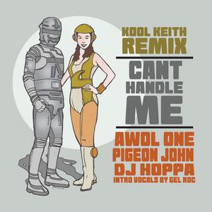 Can't Handle Me (Kool Keith Remix)