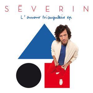 Séverin - L'amour Triangulaire – Ep