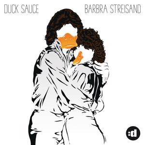 Ducksauce - Barbra Streisand
