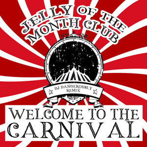 Welcome to the Carnival (DJ Dangerously Remix)