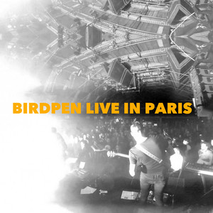Birdpen - Birdpen Live In Paris